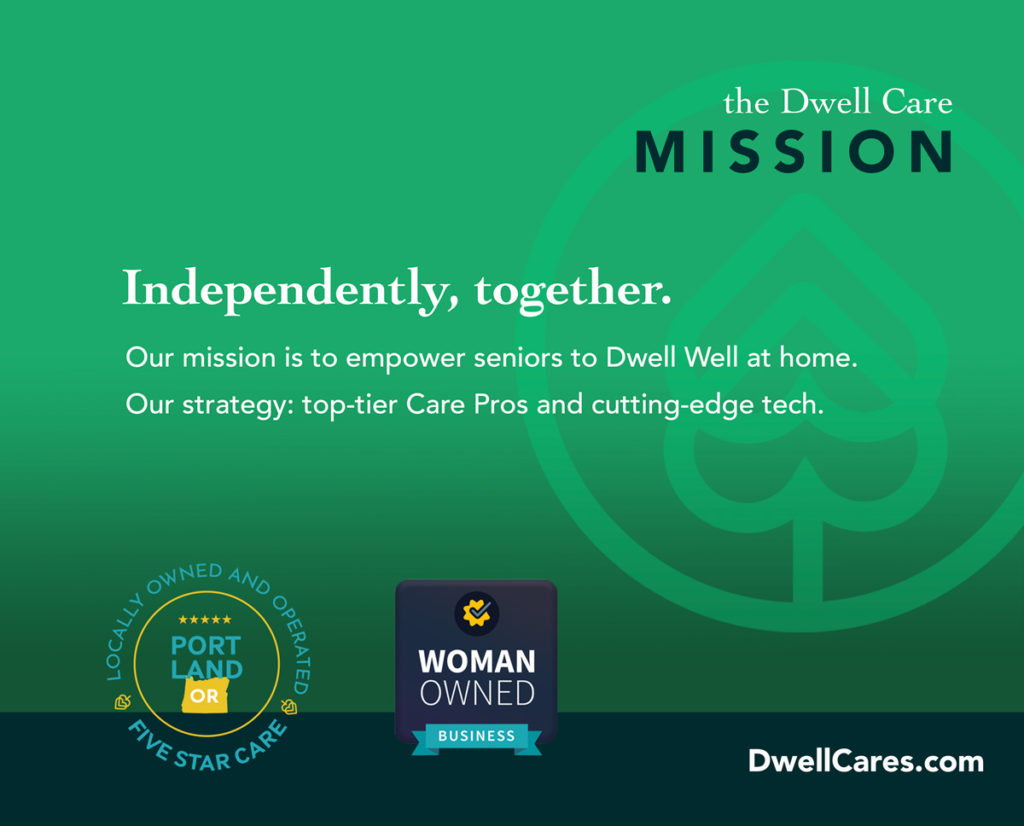 The Dwell Care Mission to provide the best care in Portland